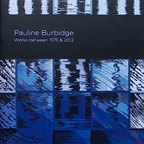 Pauline Burbidge: Works between 1975 & 2012