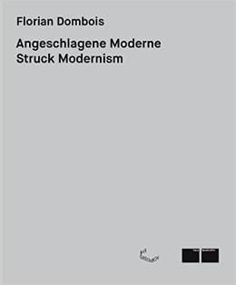 Florian Dombois: Struck Modernism