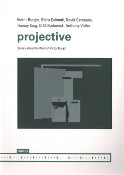 Projective: Essays about the work of Victor Burgin