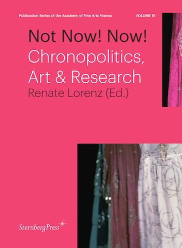 Not Now! Now! Chronopolitics, Art & Research