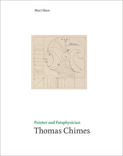 Thomas Chimes: Painter and Pataphysician