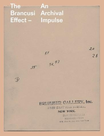 The Brancusi Effect: An Archival Impulse