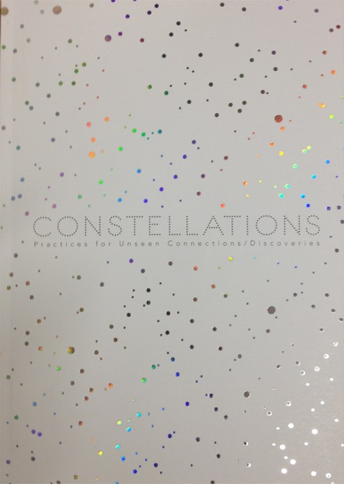 Constellations: Practices for Unseen Connections/Discoveries