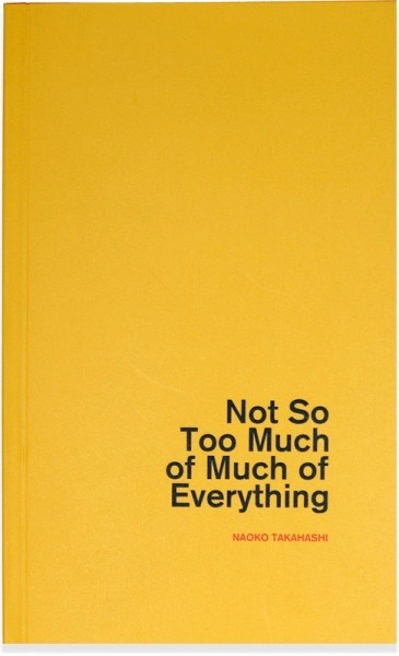 NaoKo TakaHashi: Not So too Much of Much of Everything