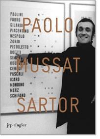 Paolo Mussat Sartor: Luoghi d'arte e di artisti (artists' places) 1968–2008