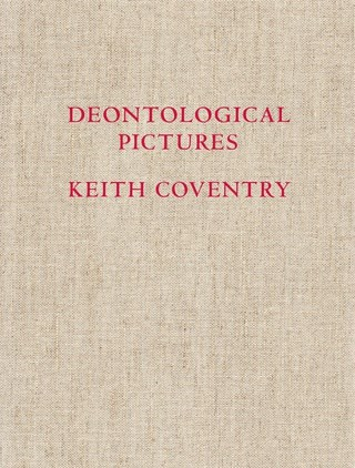 Keith Coventry: Deontological Pictures