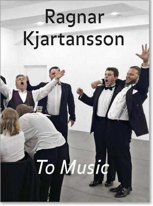 Ragnar Kjartansson: To Music