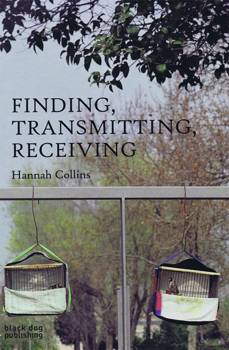 Hannah Collins: Finding, Transmitting, Receiving