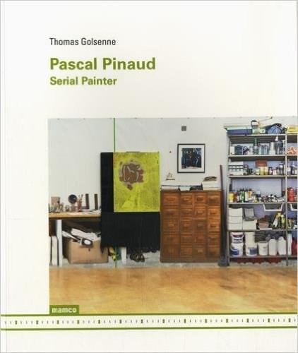 Pascal Pinaud: Serial Painter