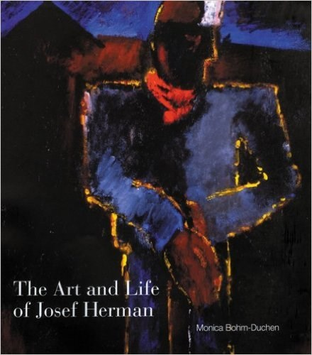 The Art and Life of Josef Herman: In Labour My Spirit Finds Itself