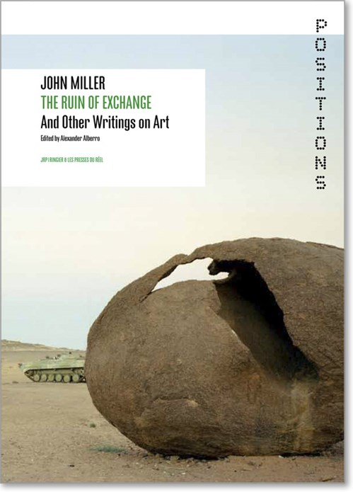 John Miller: The Ruin of Exchange and Other Writings on Art