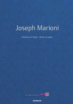 Joseph Marioni: Works on Paper