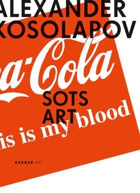 Alexander Kosolapov: Sots Art