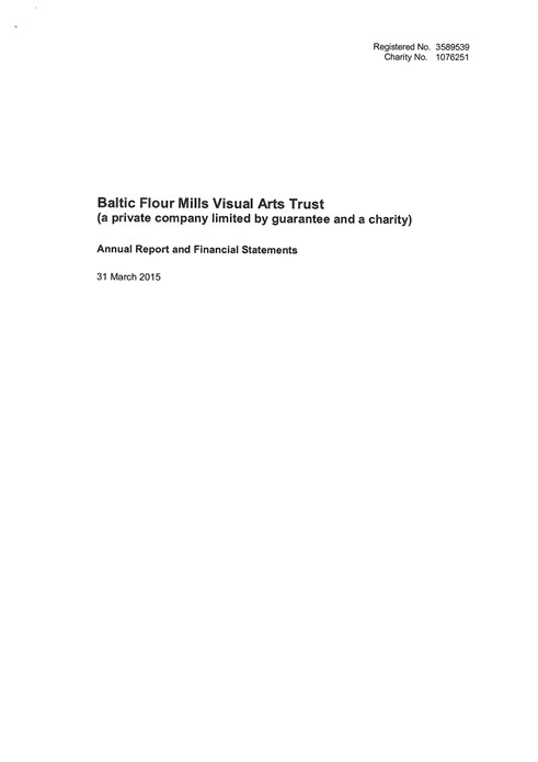 Baltic Flour Mills Visual Arts Trust: Annual Report and Financial Statements: 31 March 2015