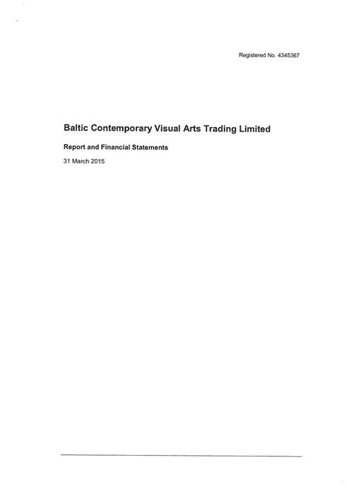 Baltic Flour Mills Visual Arts Trading Limited: Report and Financial Statements: 31 March 2015