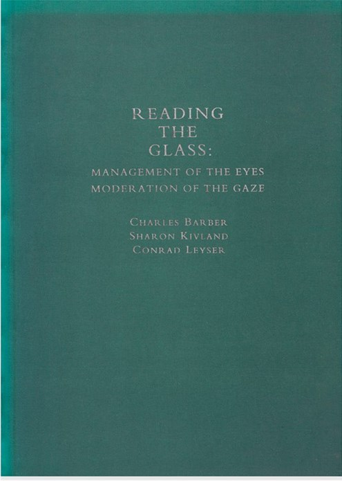 Reading the Glass: Management of the Eyes, Moderation of the gaze
