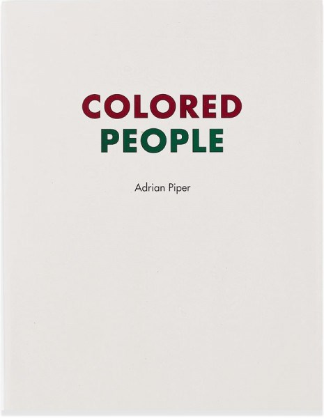 Adrian Piper: Colored People