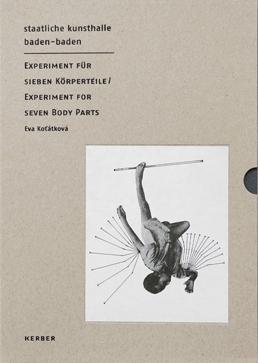 Experiment for Seven Body Parts by Eva Kotátková [Experiment für sieben Körperteile]