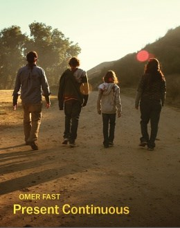 Omer Fast: Present Continuous
