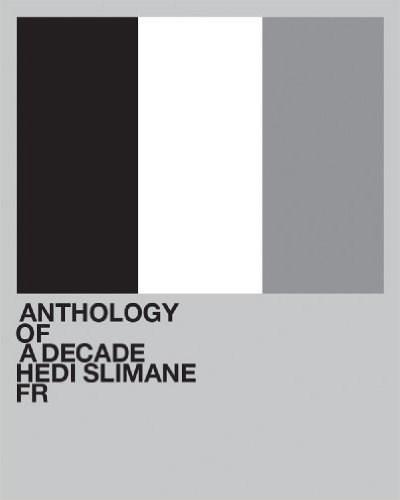 Hedi Slimane: Anthology of a Decade France