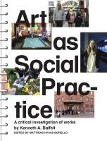 Art as Social Practice: A critical investigation of works by Kenneth A. Balfelt