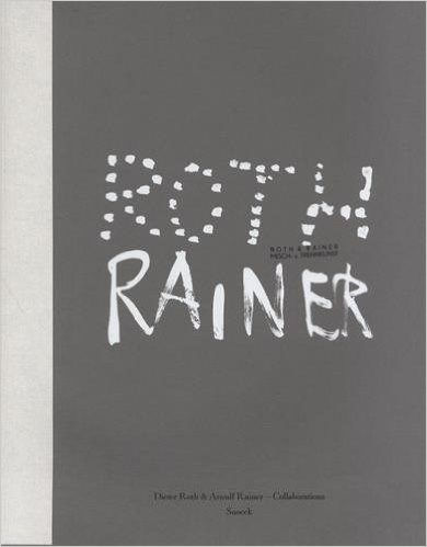 Dieter Roth & Arnulf Rainer: Collaborations