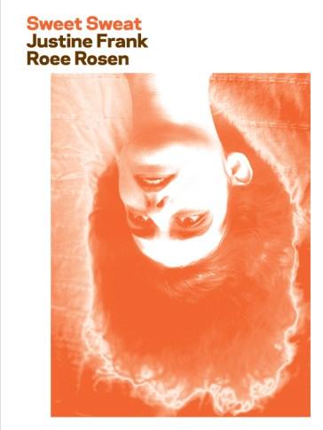 Justine Frank, Roee Rosen: Sweet Sweat