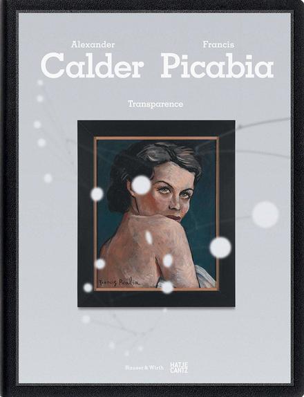 Calder / Picabia: Transparence