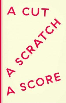 A Cut A Scratch A Score