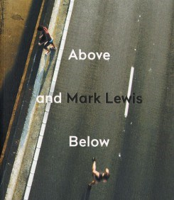 Mark Lewis: Above and Below