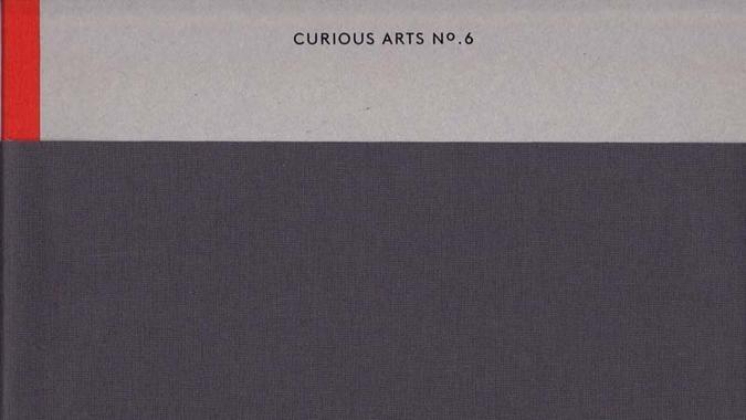 Susan Brind & Jim Harold: Curious Arts No. 6 - of nature and culture
