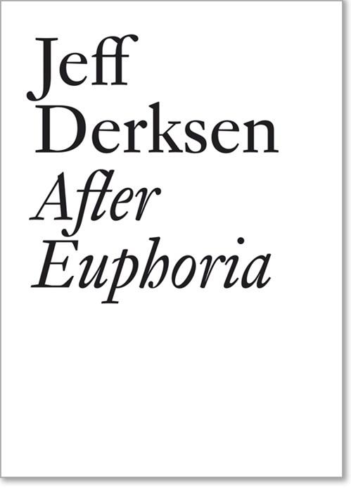 Jeff Derksen: After Euphoria