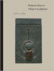 Robert Morris: Object Sculpture, 1960-1965
