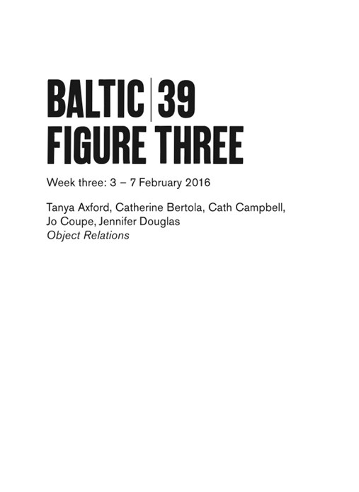 BALTIC 39 | FIGURE THREE | WEEK THREE: Object Relations: Interpretation Guide