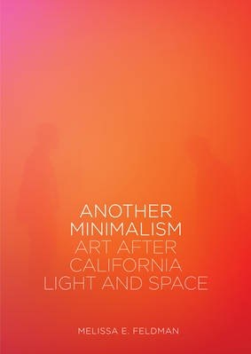 Another Minimalism: Art After California Light and Space
