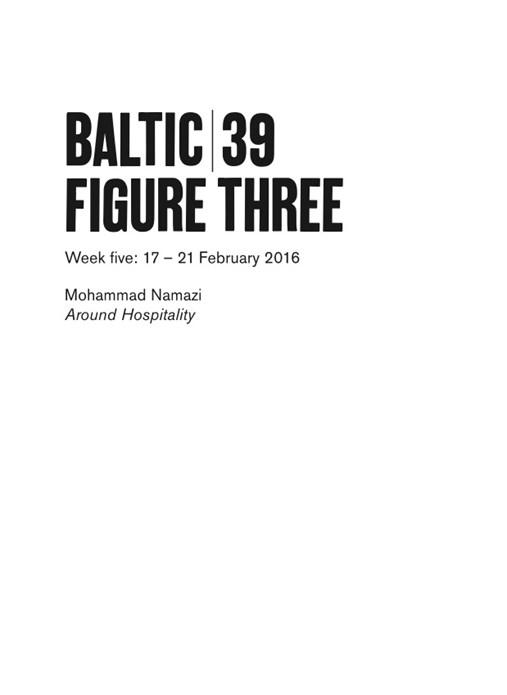 BALTIC 39 | FIGURE THREE | WEEK FIVE: Mohammad Namazi: Interpretation Guide