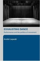 Exhausting Dance: Performance and the politics of movement