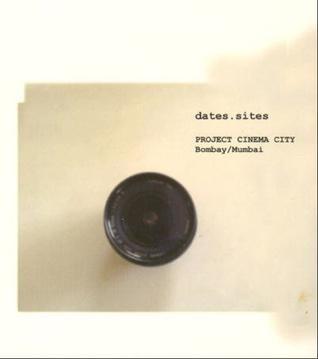 Dates.Sites: Project Cinema City, Bombay/Mumbai