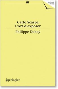 Carlo Scarpa: L'Art D'Exposer