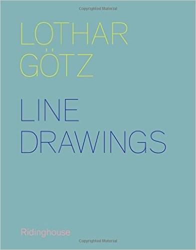 Lothar Gotz: Line Drawings 2009-14
