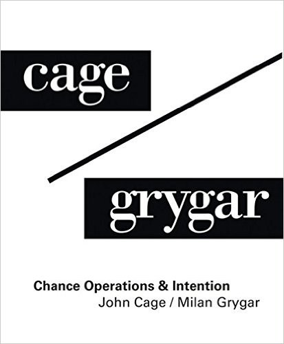 Cage / Grygar: Chance Operations & Intention
