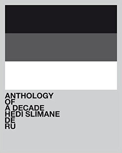 Hedi Slimane: Anthology of a Decade DE RU