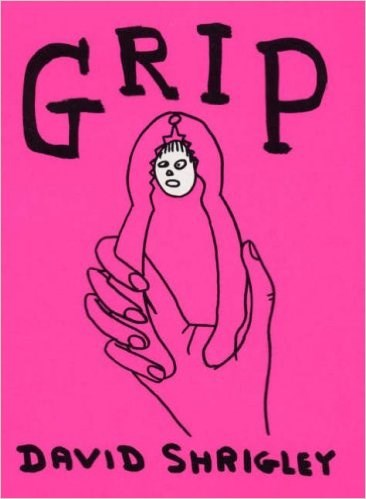 David Shrigley: Grip (Second Edition)