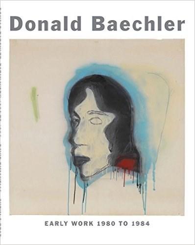 Donald Baechler: Early Work