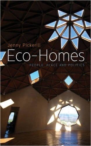 Eco-Homes: People, Place, and Politics