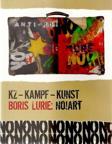 Boris Laurie: NO!Art: KZ - Kampf - Kunst