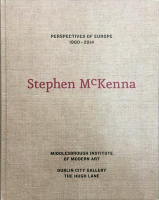 Stephen McKenna: Perspectives of Europe 1980 - 2014