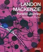 Landon Mackenzie: Parallel Journey