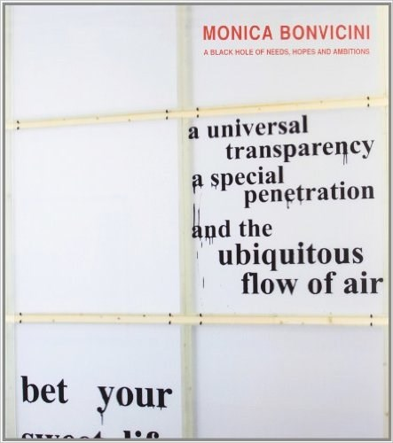 Monica Bonvicini: a Black Hole of Needs, Hopes and Ambitions
