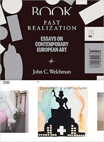Past Realization - Essays on Contemporary European Art. XX - Xxi, Vol. 1
